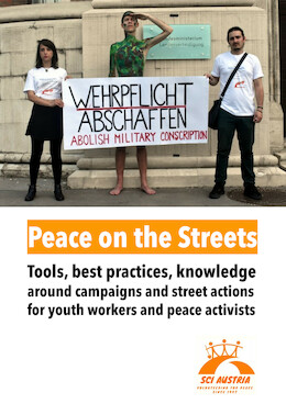 Peace on the Streets. Tools, best practices, knowledge around campaigns and street actions for youth workers and peace activists