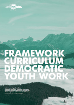 Framework Curriculum for qualified democratic Youth Work against racism and discrimination