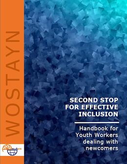 SECOND STOP FOR EFFECTIVE INCLUSION Handbook for Youth Workers dealing with newcomers